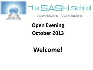 Open  Evening  October 2013 Welcome!