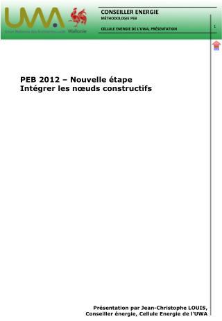 PEB 2012 – Nouvelle étape Intégrer les nœuds constructifs