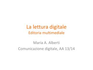 La  lettura digitale Editoria multimediale