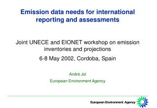 Emission data needs for international reporting and assessments