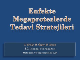 Enfekte Megaprotezlerde     Tedavi Stratejileri