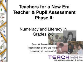 Teachers for a New Era  Teacher  Pupil Assessment Phase II: