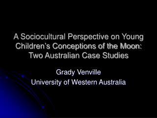 Grady Venville University of Western Australia