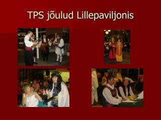 TPS jõulud Lillepaviljonis