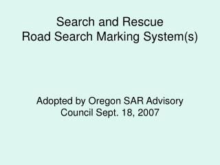 Search and Rescue Road Search Marking System(s)