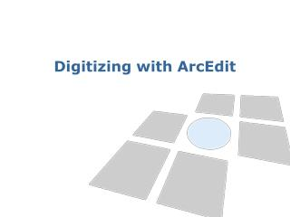 Digitizing with ArcEdit