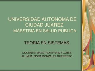 UNIVERSIDAD AUTONOMA DE                 CIUDAD JUAREZ. MAESTRIA EN SALUD PUBLICA.