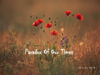 Paradox Of Our Times