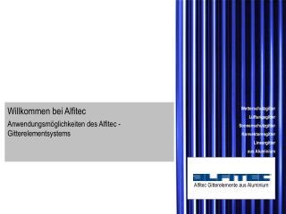 Willkommen bei Alfitec Anwendungsmöglichkeiten des Alfitec - Gitterelementsystems