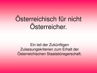 Österreichisch für nicht Österreicher.