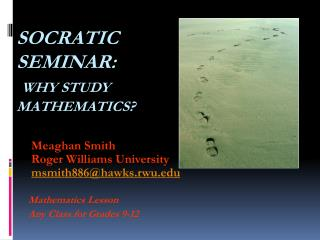 SOCRATIC SEMINAR:  WHY STUDY MATHEMATICS