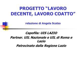 """PROGETTO """"LAVORO DECENTE, LAVORO COATTO"""" relazione di Angela Scalzo"""