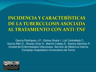 INCIDENCIA Y CARACTERÍSTICAS DE LA TUBERCULOSIS ASOCIADA AL TRATAMIENTO CON ANTI-TNF