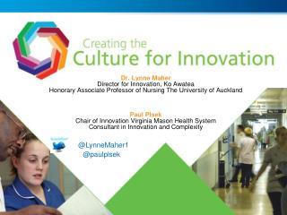 Dr. Lynne Maher Director for Innovation, Ko Awatea