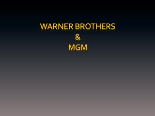 Warner brothers & MGM