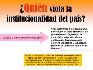 ¿ Quién viola la institucionalidad del país?