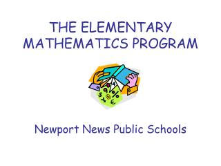 THE ELEMENTARY MATHEMATICS PROGRAM        Newport News Public Schools