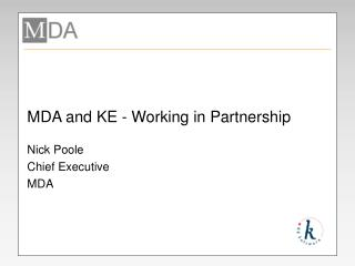 MDA and KE - Working in Partnership