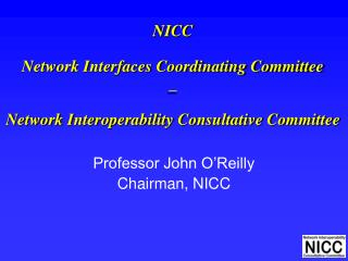 NICC Network Interfaces Coordinating Committee _ Network Interoperability Consultative Committee