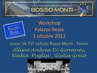Workshop Palazzo Reale  2 ottobre 2013
