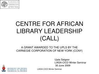 CENTRE FOR AFRICAN LIBRARY LEADERSHIP (CALL)