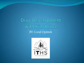 Drug Development  with Kim Bruce