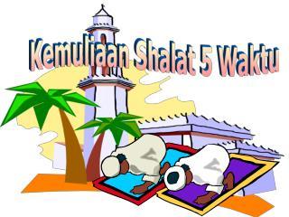 Kemuliaan Shalat 5 Waktu