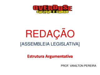 REDA��O [ASSEMBLEIA LEGISLATIVA] Estrutura Argumentativa