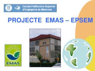PROJECTE  EMAS � EPSEM