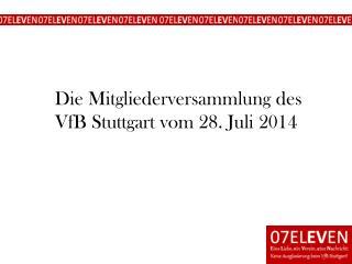 Die Mitgliederversammlung des VfB Stuttgart vom 28. Juli 2014