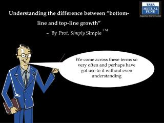 "Understanding the difference between ""bottom-line and top-line growth"""