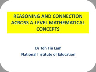 REASONING AND CONNECTION ACROSS A-LEVEL MATHEMATICAL CONCEPTS