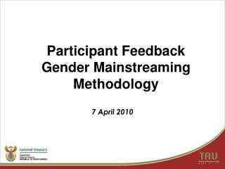 Participant Feedback  Gender Mainstreaming  Methodology
