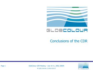 Conclusions of the CDR