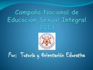 Campaña Nacional de Educación Sexual Integral 2013