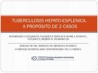 TUBERCULOSIS HEPATO-ESPLENICA.  A PROPÓSITO DE 2 CASOS