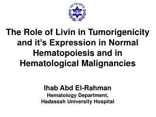 Ihab Abd El-Rahman Hematology Department, Hadassah University Hospital