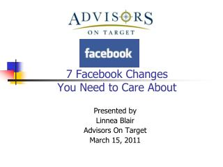 Presented by  Linnea Blair Advisors On Target March 15, 2011