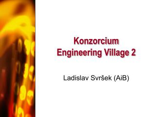 Konzorcium Engineering Village 2