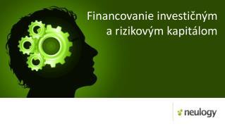 Financovanie investičným a rizikovým kapitálom