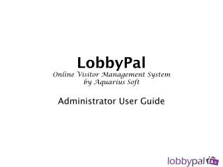 LobbyPal Online Visitor Management System by Aquarius Soft