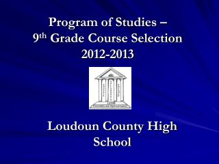 Program of Studies –  9 th  Grade Course Selection 2012-2013