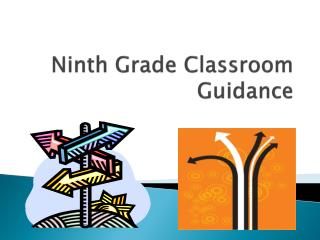 Ninth Grade Classroom Guidance