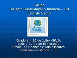 Grupo  Turismo Sustentável & Infância – TSI Espírito Santo