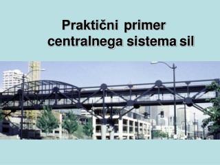 Praktični primercentralnega sistemasil