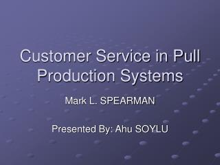 Customer Service in Pull Production Systems