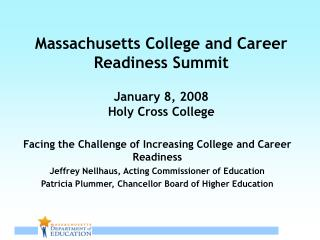 Massachusetts College and Career Readiness Summit January 8, 2008  Holy Cross College
