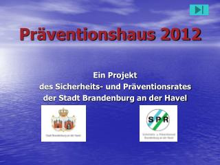Pr�ventionshaus 2012