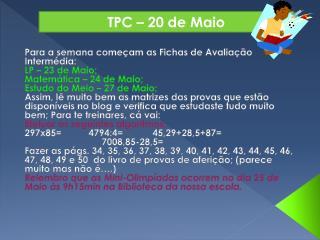 Para a semana começam as Fichas de Avaliação Intermédia: LP – 23 de Maio; Matemática – 24 de Maio;
