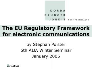 The EU Regulatory Framework for electronic communications